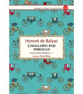 Çakalların Başı Ferragus - Onüçlerin Romanı 1 Honore de Balzac
