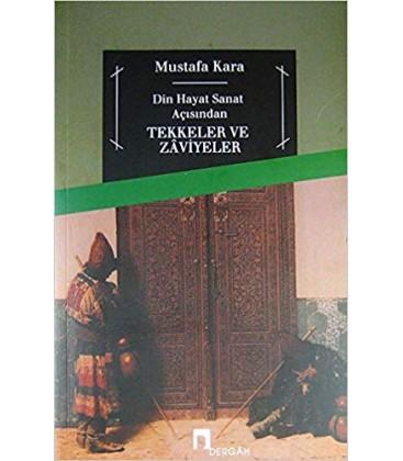 Din ve Hayat Açısından Tekkeler ve Zaviyeler Dergah Yayınları