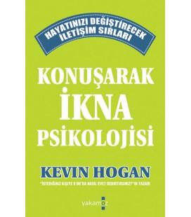 Konuşarak İkna Psikolojisi Kevin Hogan