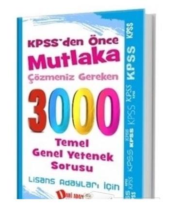 KPSS'den Önce Mutlaka Çözmeniz Gereken 3000 Temel Genel Yetenek Sorusu Lisans Adayları İçin