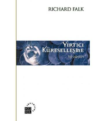 Yırtıcı Küreselleşme - Richard Falk