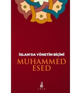 İslam'da Yönetim Biçimi - Muhammed Esed  Ekin Yayınları