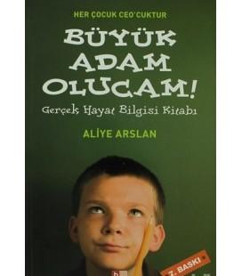 Büyük Adam Olucam Aliye Arslan