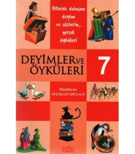 Deyimler ve Öyküleri 7 Selim Gündüzalp