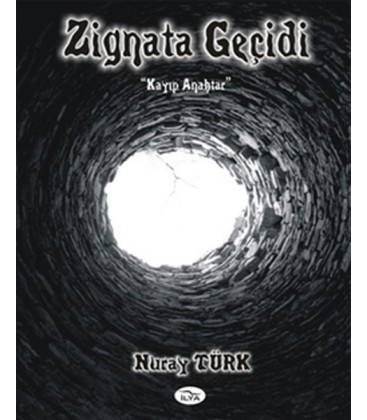 Zignata Geçidi Kayıp Anahtar - Nuray Türk