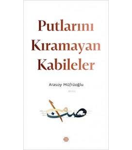 Putlarını Kıramayan Kabileler Atasoy Müftüoğlu