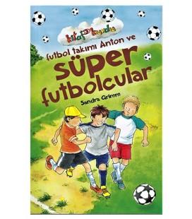 Futbol Takımı Anton Ve Süper Futbolcular - Kitap Kurdu  Sandra Grimm