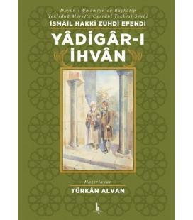 Yadigar-ı İhvan - İsmail Hakkı Zühdi Efendi H Yayınları