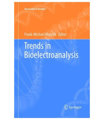 Trends in Bioelectroanalysis by Frank-Michael Matysik (Editor)