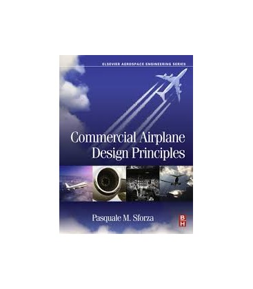 Commercial Airplane Design Principles - Pasquale M Sforza - Elsevier Science