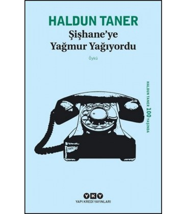 Şişhane'ye Yağmur Yağıyordu - Haldun Taner - Yapı Kredi Yayınları