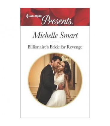 Billionaire's Bride for Revenge - by Michelle Smart