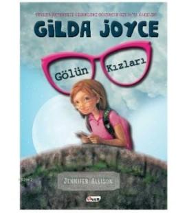 Gilda Joyce Gölün Kızları - Jennifer Allison - Teen Yayınları