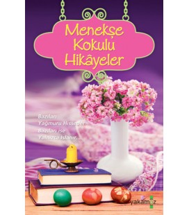 Menekşe Kokulu Hikayeler - Ender Haluk Derince - Yakamoz Yayınları