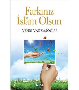 Farkınız İslam Olsun Vehbi Vakkasoğlu