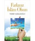 Farkınız İslam Olsun