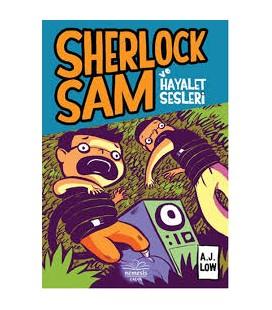 Sherlock Sam ve Hayalet Sesleri - A. J. Low - Nemesis Çocuk