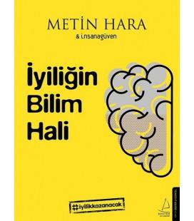 İyiliğin Bilim Hali - Metin Hara - Destek Yayınları