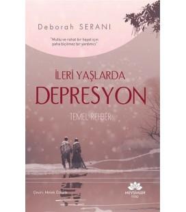 İleri Yaşlarda Depresyon Temel Rehber - Deborah Serani - Mevsimler Kitap