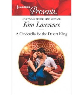 A Cinderella for the Desert King - by Kim Lawrence