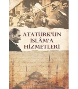 Atatürk'ün İslam'a Hizmetleri  Turhan Bozkurt