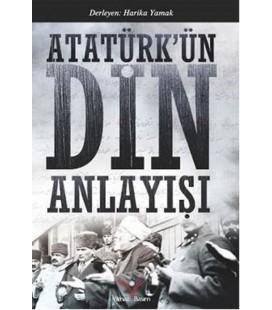 Atatürkün Din Anlayışı
