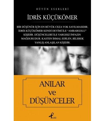 Anılar ve Düşünceler - İdris Küçükömer - Profil Kitap