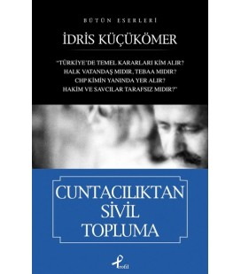 Cuntacılıktan Sivil Topluma - İdris Küçükömer - Profil Kitap