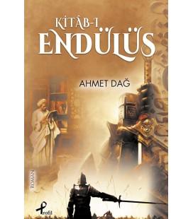 Kitâb-ı Endülüs - Ahmet Dağ - Profil Kitap