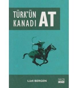 Türk'ün Kanadı At - Lütfi Bergen - Yazıgen Yayınevi