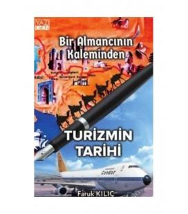 Bir Almancının Kaleminden Turizmin Tarihi - Faruk Kılıç - Yazıgen Yayınları