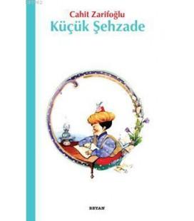 Küçük Şehzade - Cahit Zarifoğlu - Beyan Yayınları
