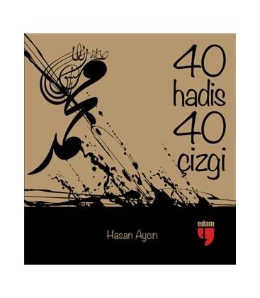 40 Hadis 40 Çizgi - Hasan Aycın - Edam Yayınları