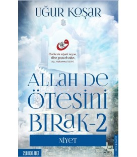 Allah De Ötesini Bırak 2 - Niyet - Uğur Koşar - Destek Yayınları