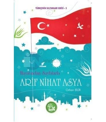 Hayatından Sayfalarla Arif Nihat Asya - Orhan Bilir - Kuşak Yayınları