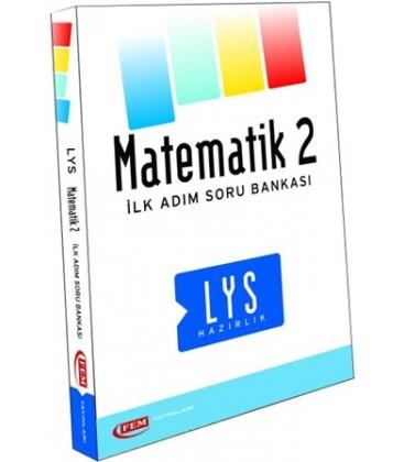 LYS Matematik 2 İlk Adım Soru Bankası Fem Yayınları
