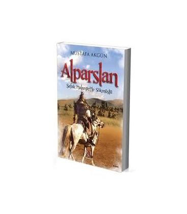 Alparslan - Şafak Malazgirt'te Sökmüştü -  Mustafa Akgün