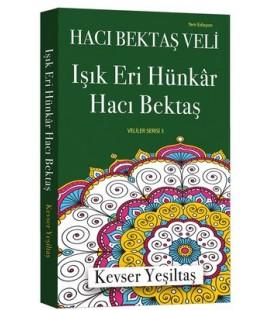 Işık Eri Hünkar Hacı Bektaş-Veliler Serisi 3 - Kevser Yeşiltaş - GüzelDünya