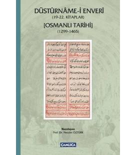 Düsturname-i Enveri - (19-22. Kitaplar) - Osmanlı Tarihi (1299-1465)