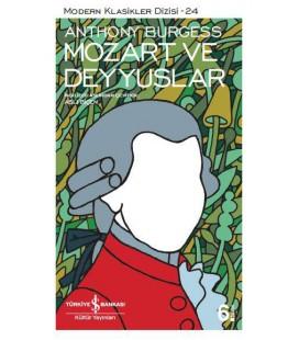 Mozart ve Deyyuslar - Anthony Burgess - İş Bankası Kültür Yayınları