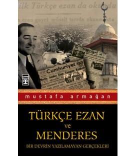 Türkçe Ezan ve Menderes - Mustafa Armağan - Timaş Yayınları