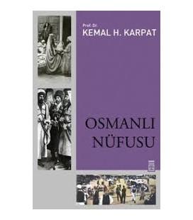 OSMANLI NÜFUSU -1830-1914 - Kemal H. Karpat - Timaş Yayınları