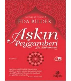 Aşkın Peygamberi - Hz. Muhammed - Eda Bildek - Hayat Yayıncılık