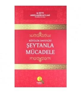 Kötülük Davetçisi Şeytanla Mücadele - eş-Şeyh Abdülkadir Geylani - Medine Yayınları