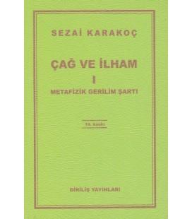 Çağ ve İlham-I: Metafizik Gerilim Şartı - Sezai Karakoç - Diriliş Yayınları