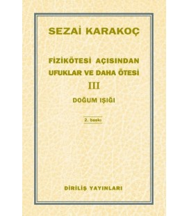 Fizikötesi Açısından Ufuklar ve Daha Ötesi 3 Doğum Işığı - Sezai Karakoç - Diriliş Yayınları