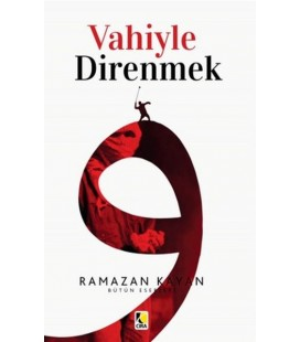 Vahiyle Direnmek - Ramazan Kayan - Çıra Yayınları