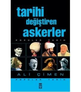 Tarihi Değiştiren Askerler  Ali Çimen