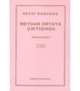 Meydan Ortaya Çıktığında - Sezai Karakoç - Diriliş Yayınları