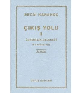 Çıkış Yolu 1 - Sezai Karakoç - Diriliş Yayınları